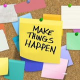 Post it note reading 'make things happen'